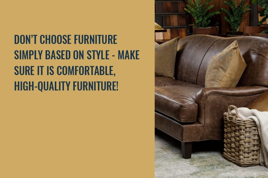 don't choose furniture simply based on style