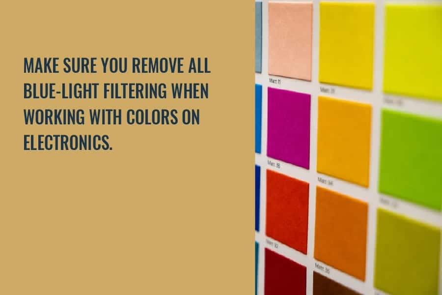 make sure you remove blue light