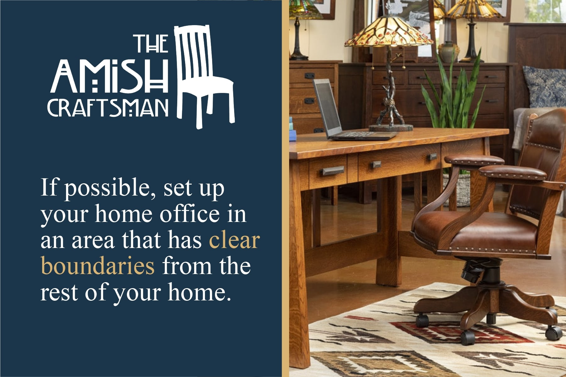 set up your home office in an area that has clear boundaries
