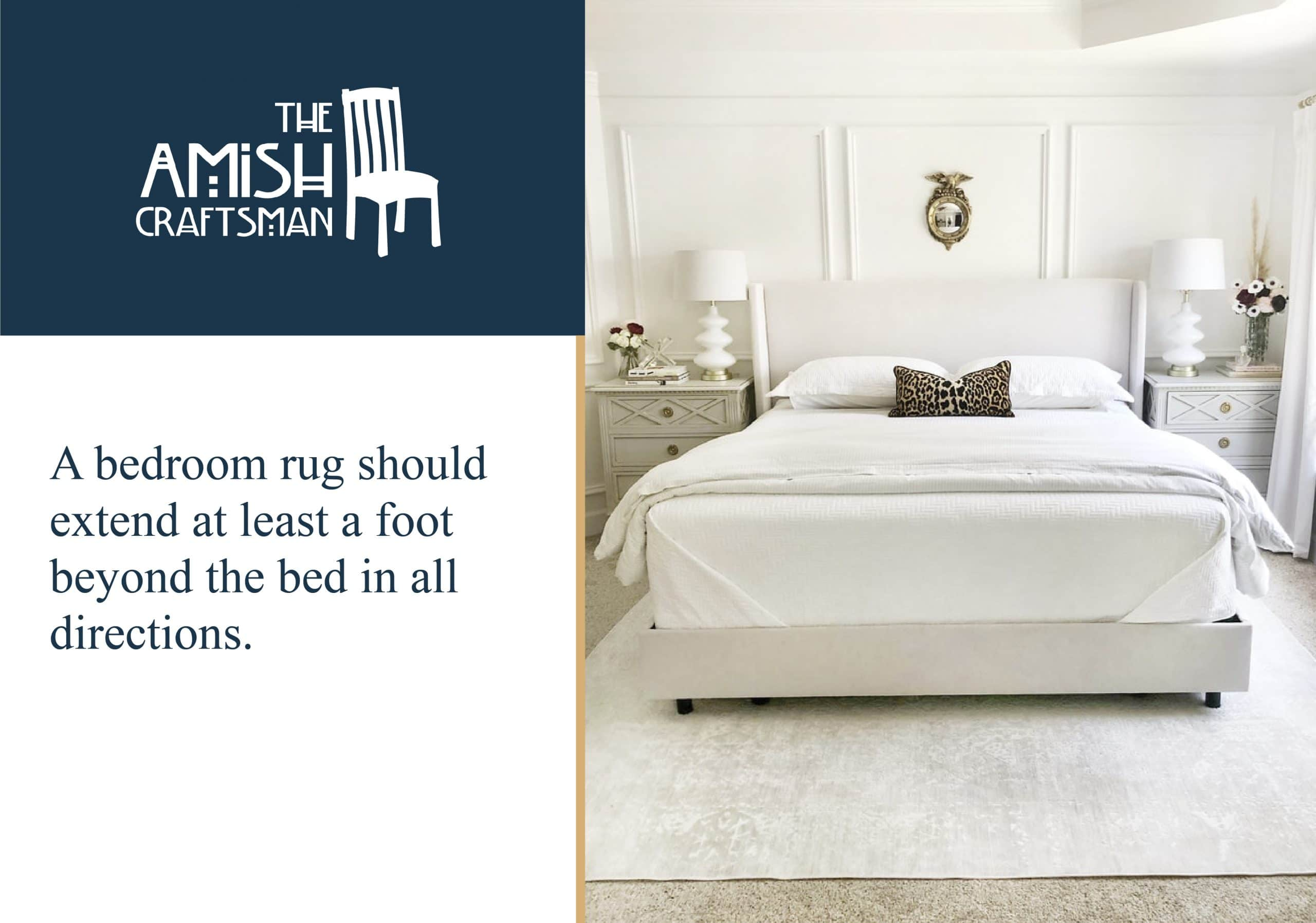 A bedroom rug should extend at least a foot beyond the bed in all directions